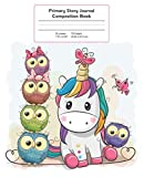 Primary Story Journal Composition Book: Grade Level K-2 Draw and Write, Baby Unicorn with Owls Notebook Early Childhood to Kindergarten (Primary Story Journals)