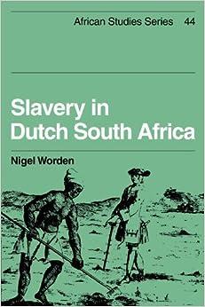 Book Slavery in Dutch South Africa (African Studies) Reissue edition by Worden, Nigel (2010)
