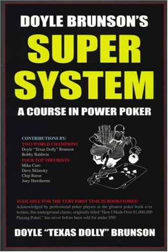 Doyle Brunson's Super System [Doyle 'Texas Dolly' Brunson - Chip Reese - Joey Hawthorne] (Tapa Blanda)