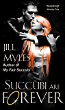 Succubi Are Forever (The Succubus Diaries Book 4)
