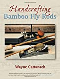 img - for Handcrafting Bamboo Fly Rods by Wayne Cattanach (2005-11-01) book / textbook / text book