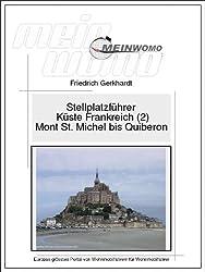 MeinWomo Stellplatzführer: Küste Frankreich (2) von Mont St. Michel bis zur Halbinsel Quiberon: 4. aktualisierte und erweiterte Auflage, Februar 2015 (German Edition)