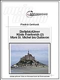 MeinWomo Stellplatzführer: Küste Frankreich (2) von Mont St. Michel bis zur Halbinsel Quiberon: 6. aktualisierte und erweiterte Auflage,2017