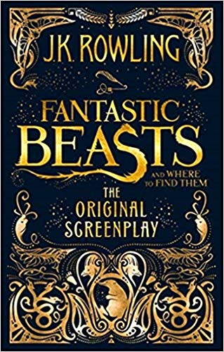 Fantastic Beasts and Where to Find Them: The Original Screenplay [Paperback] Rowling, J.K.