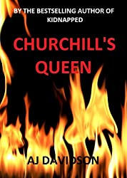 Churchill's Queen: A fictional story based on actual events
