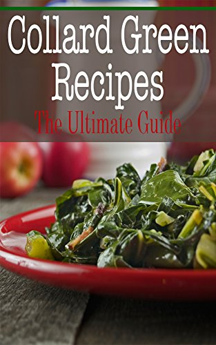 Collard Green Recipes: The Ultimate Guide by [Davidson, Johanna]