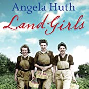 Land Girls | Angela Huth