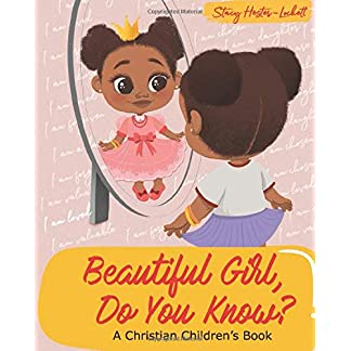 Beautiful Girl, Do You Know?: A Christian Children's Book