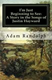 I'm Just Beginning to See, Adam Randolph, 0578066858