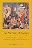 The Modernist Nation : Generation, Renaissance, and Twentieth-Century American Literature, Soto, Michael, 0817354670