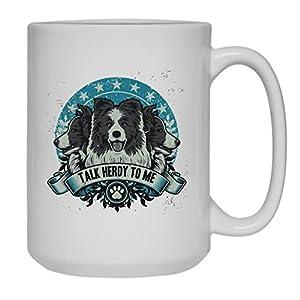 Talk Herdy To Border Collie Mug, Ceramic Mug, White Cup 15 oz 1