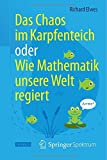 Das Chaos Im Karpfenteich Oder Wie Mathematik Unsere Welt Regiert, Elwes, Richard, 3642417922