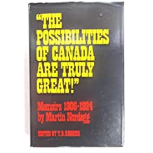 The Possibilities of Canada are Truly Great! Memoirs 1906-1924