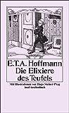 Die Elixiere des Teufels: Nachgelassene Stücke des Bruders Medardus, eines Kapuziners (insel taschenbuch)