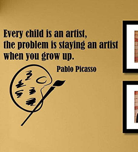 (Every Child is an Artist, The Problem is Staying an Artist When You Grow up. Pablo Picasso Vinyl Wall Decals Quotes Sayings Words Art Decor Lettering Vinyl Wall Art Inspirational Uplifting)