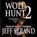 Wolf Hunt 2 Audiobook by Jeff Strand Narrated by Scott Thomas