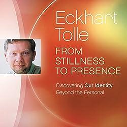 From Stillness to Presence