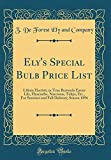 Amazon / Forgotten Books: Ely s Special Bulb Price List Lilium Harrisii, or True Bermuda Easter Lily, Hyacinths, Narcissus, Tulips, Etc., for Summer and Fall Delivery Season 1896 Classic Reprint (Z de Forest Ely and Company)
