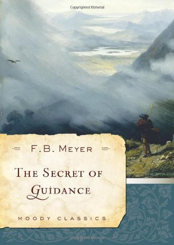 The Secret of Guidance (Moody Classics) by F. B. Meyer (2010-06-01)