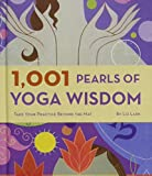 img - for 1001 Pearls of Yoga Wisdom: Take Your Practice Beyond the Mat book / textbook / text book