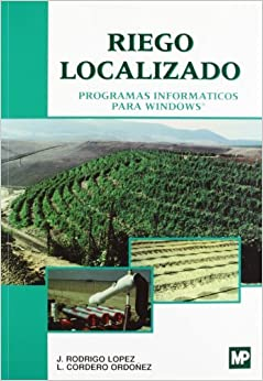 Riego Localizado. Programas Informáticos Para Windows por Lucinio Cordero Ordonez epub