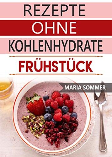 Amazon Com Low Carb Fruhstuck Fruhstuck Rezepte Ohne Kohlenhydrate