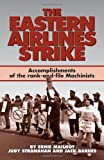 The Eastern Airlines Strike: Accomplishments of the Rank-And-File Machinists and Gains for the Labor Movement