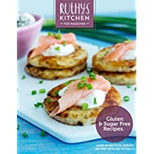 Ruthy's Kitchen: For Passover: 50 no-fuss tasty recipes. Kosher for Passover Cookbook with no Kitniyot (legumes)