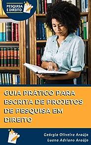 Guia Prático para Escrita de Projetos de Pesquisa em Direito