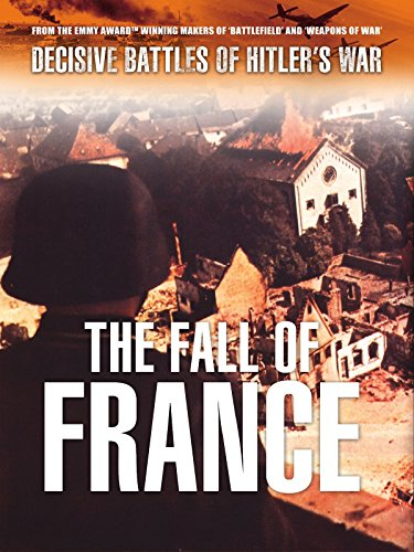 Decisive Battles of Hitler's War: The Fall of - France Signed