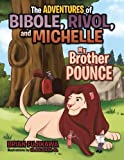The Adventures of Bibole, Rivol and Michelle, Brian Fujikawa, 1490709568