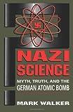 Nazi Science, Mark Walker, 0306449412