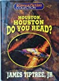 Houston, Houston, do you read? (The Science Fiction Book Club collection)