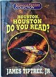 Houston, Houston, Do You Read?, James Tiptree, 1568652518