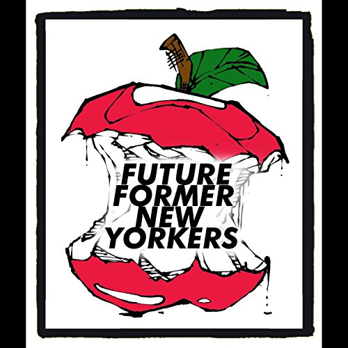 Wes Block Presents Future Former New Yorkers [Explicit]
