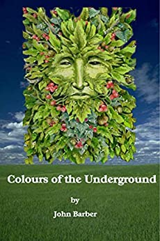 Colours of the Underground (Inspector Winwood Murder Mysteries Book 1) by [Barber, John]