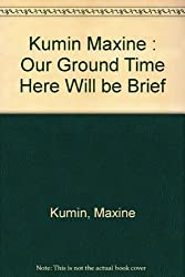 Our Ground Time Here Will Be Brief (The Penguin poets)
