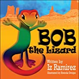 Bob the Lizard, Iz Ramirez, 1607492326