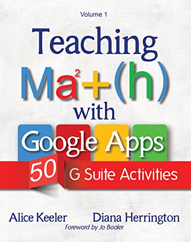 Teaching Math with Google Apps: 50 G Suite Activities by [Keeler, Alice, Herrington, Diana]