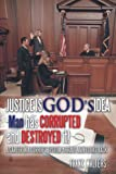 Justice Is God's Idea, Frank Walters, 1463434979