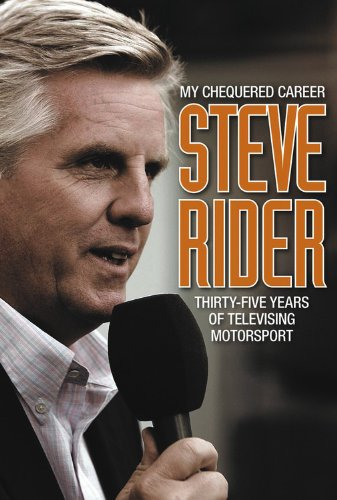 Download My Chequered Career Steve Rider: Thirty-Five Years of Televising Motorsport pdf epub
