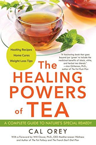 The Healing Powers of Tea by Cal Orey