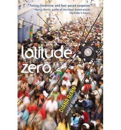 By Diana Renn Latitude Zero [Hardcover]