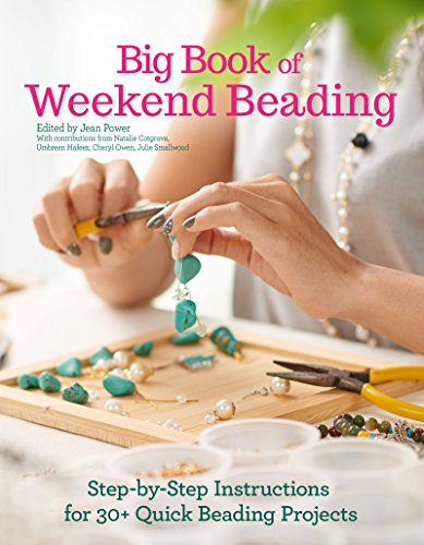 Big Book of Weekend Beading: Step-by-Step Instructions for 30+ Quick Beading Projects]()