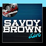 Savoy Brown Live - [The Dave Cash Collection]