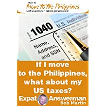How to Pay Your Taxes if you Live in the Philippines (How to Move to the Philippines Book 21)