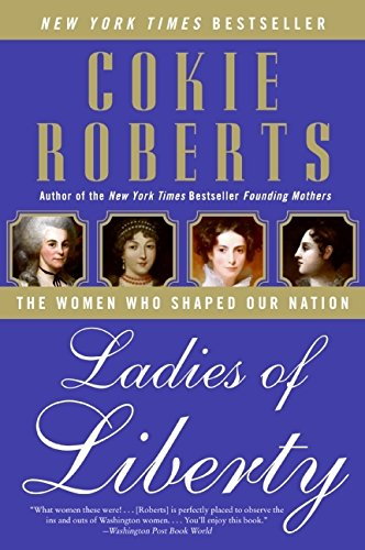 Read Online Ladies of Liberty: The Women Who Shaped Our Nation ebook