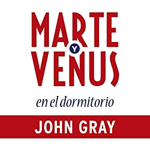 Marte y Venus en el dormitorio [Mars and Venus in the Bedroom] Audiobook