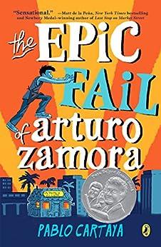 The Epic Fail of Arturo Zamora by [Cartaya, Pablo]