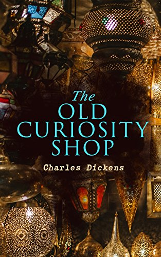 The Old Curiosity Shop: Illustrated Edition